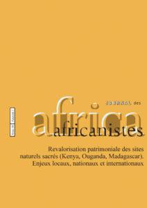 Tome 86 - fascicule 1. 2016. Revalorisation patrimoniale des sites naturels sacrés (Kenya, Ouganda, Madagascar). Enjeux locaux, nationaux et internationaux